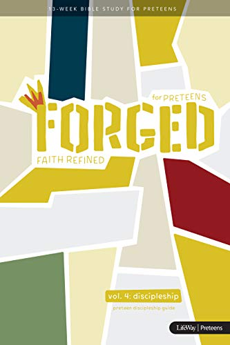 Forged: Faith Refined, Volume 4 Preteen Discipleship Guide