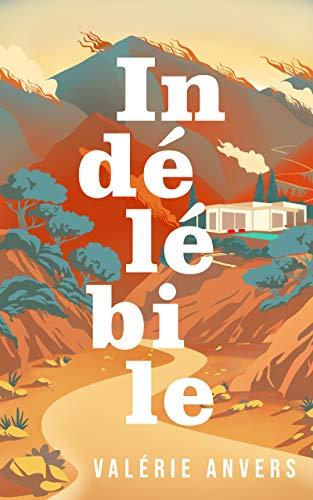 Indélébile: un huis clos estival subversif et déjanté, 2ème Prix des étoiles Librinova.
