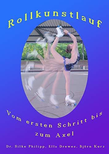 Rollkunstlauf: Vom ersten Schritt bis zum Axel