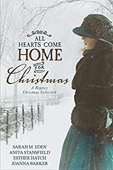 All Hearts Come Home for Christmas by [Sarah M. Eden, Anita Stansfield, Esther Hatch, Joanna Barker]