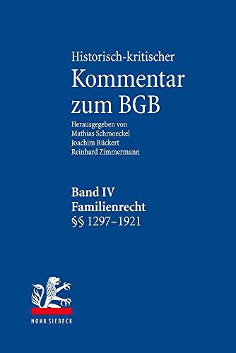 Historisch-kritischer Kommentar zum BGB: Band IV: Familienrecht. 1297-1921