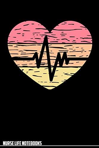 Nurse Life Notebooks: Lined Notebook Graduate Registered Nurses Heartbeat pulse Retro vintage Heart