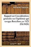 Rapport sur Considérations générales sur l'épidémie qui ravagea Barcelone en 1821 (Sciences) (French Edition)