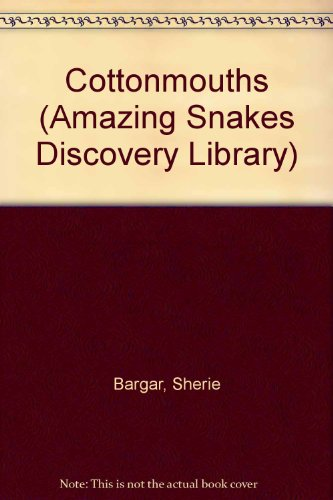 Cottonmouths (The Snake Discovery Library)