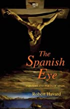 The Spanish Eye: للرسامين و poets من إسبانيا (monografías A)