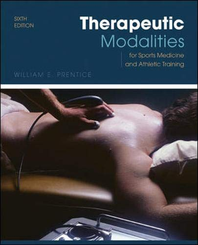 Therapeutic Modalities: For Sports Medicine and Athletic...