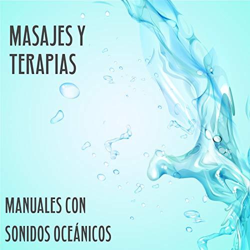 Masajes y Terapias Manuales con Sonidos Oceánicos