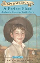 A My America: A Perfect Place, Joshua's Oregon Trail Diary, Book Two