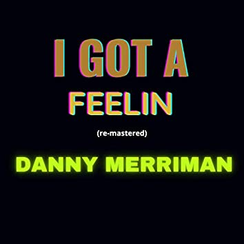 I Got a Feelin (Remastered)