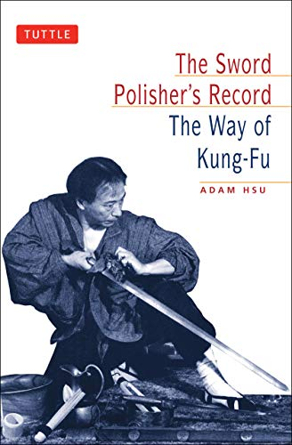 The Sword Polisher's Record: The Way of Kung-Fu (Tuttle Martial Arts)