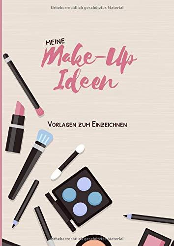 Meine Make-Up Ideen Vorlagen zum Einzeichnen: 100 Gesichter zum Schminken und Platz für Produkte und Details der Looks in Face Charts