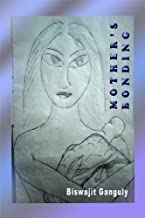 Mother's Bonding : A Collection of Poems on Mother: Modern Indian Poetry book on Mother