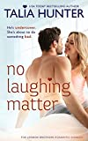 No Laughing Matter (The Lennox Brothers Romantic Comedy)