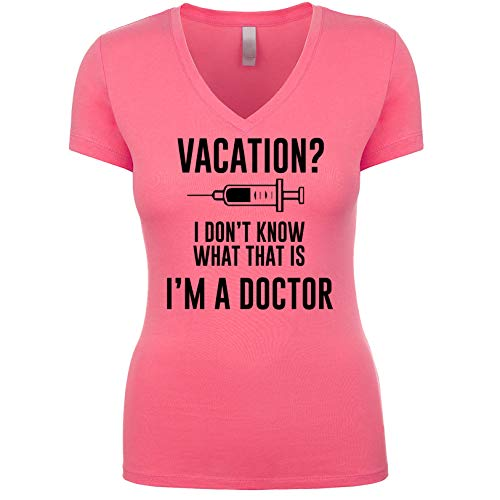 Vacation? I Don't Know What That is I'm A Doctor Women's V Neck Short Sleeve Shirt Hot-Pink Small