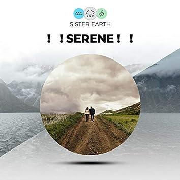 !   ! Serene !   !