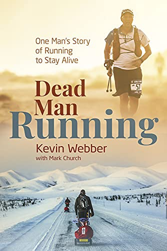 Dead Man Running: One Man's Story of Running to Stay Alive