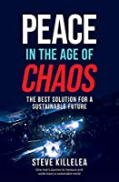 Peace in the Age of Chaos: The Best Solution for a Sustainable Future
