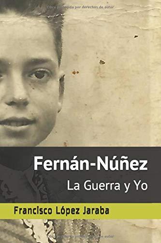 Fernán-Núñez La Guerra y Yo