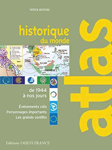 Atlas historique du monde : De 1944 à nos jours