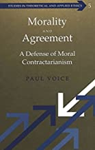 Morality and Agreement: A Defense of Moral Contractarianism (Studies in Theoretical and Applied Ethics)