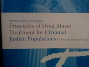 Principles of Drug Abuse Treatment for Criminal Justice Populations (A researched-based guide)