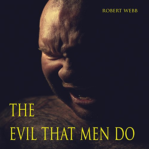 Couverture de The Evil That Men Do
