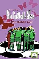 Die Fussball-Elfen, Band 4 - Wir stehen auf!