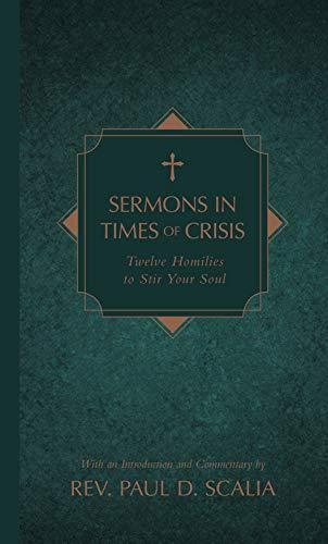 Compare Textbook Prices for Sermons in Times of Crisis: Twelve Homilies to Stir Your Soul  ISBN 9781505108781 by Scalia, Reverend Paul D.