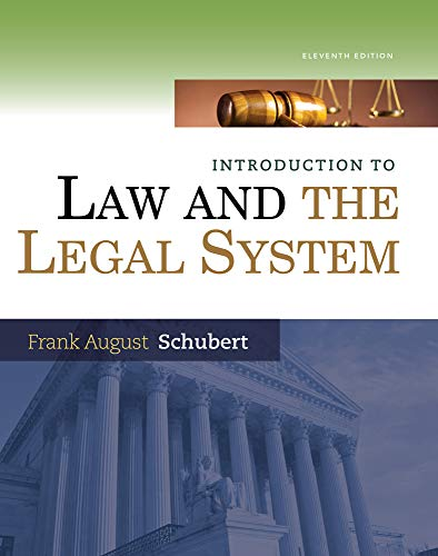 Compare Textbook Prices for Introduction to Law and the Legal System 11 Edition ISBN 9781285438252 by Schubert, Frank August