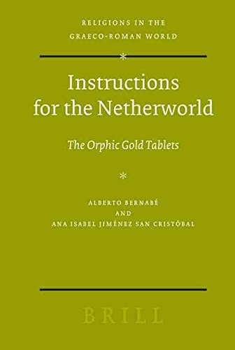 [(Instructions for the Netherworld : The Orphic Gold Tablets)] [By (author) Alberto Bernabe ] published on (January, 2008)