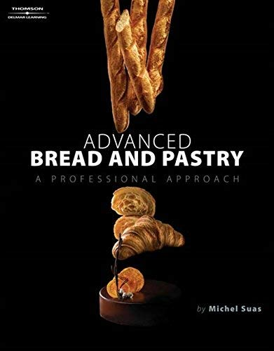 [Michel Suas] Advanced Bread and Pastry-Hardcover