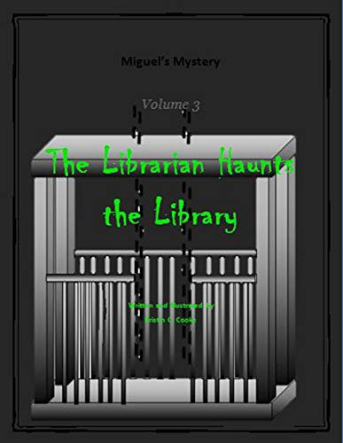 The Librarian Haunts the Library: Miguel's Mystery Volume 3 (English Edition)