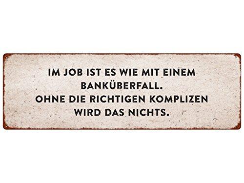 Interluxe METALLSCHILD Blechschild IM Job IST ES WIE MIT EINEM BANKÜBERFALL Arbeitskollegen Freunde