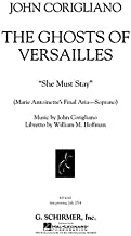 She Must Stay from the opera The Ghosts of Versailles: Marie Antoinette's Final Aria - Soprano