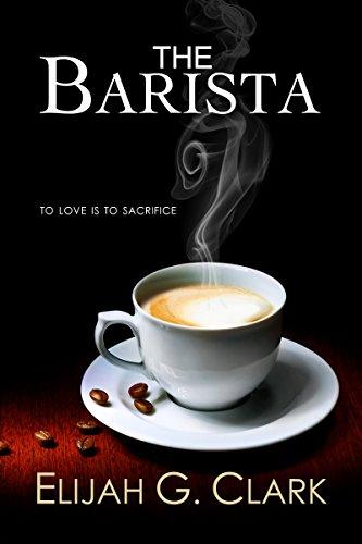 Book: The Barista by Elijah G. Clark
