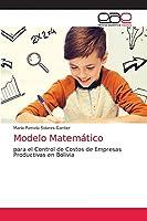 Modelo Matemático: para el Control de Costos de Empresas Productivas en Bolivia