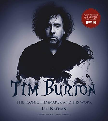Tim Burton (updated edition): The iconic filmmaker and his work (Iconic Filmmakers...