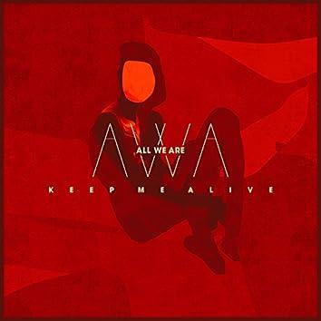 Keep Me Alive (Remixes)