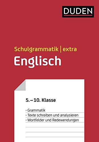 Duden Schulgrammatik extra – Englisch: Englische Grammatik – Texte schreiben und analysieren – Wortfelder und Redewendungen (5. bis 10. Klasse) (Duden - Schulwissen extra)