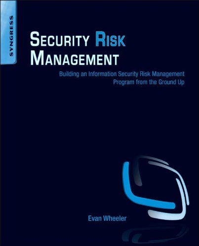 Security Risk Management: Building an Information Security Risk Management Program from the Ground Up (English Edition)