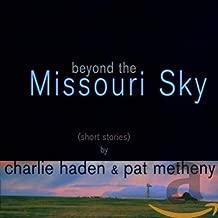 Beyond The Missouri Sky