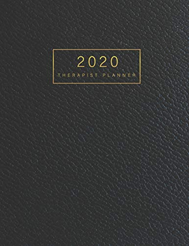 Therapist Planner 2020: Black Leather - 2020 Weekly and Monthly Planner Daily Agenda Calendar Journal Notebook, 12 Month 52 Week Monday To Sunday 8AM ... Time, Self Care Goal Health Medical Books