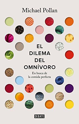 El dilema del omnívoro: En busca de la alimentación perfecta (Spanish Edition)