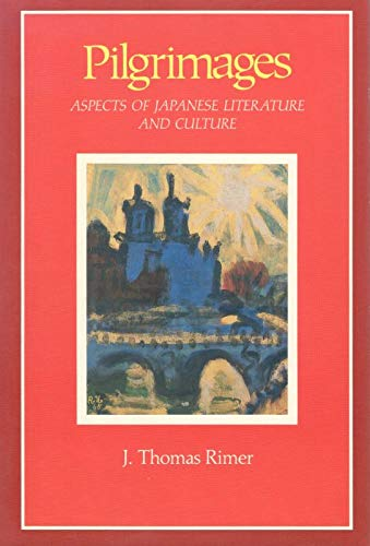 Pilgrimages: Aspects of Japanese Literature and Cultureの詳細を見る