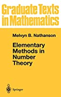 Elementary Methods in Number Theory (Graduate Texts in Mathematics (195))