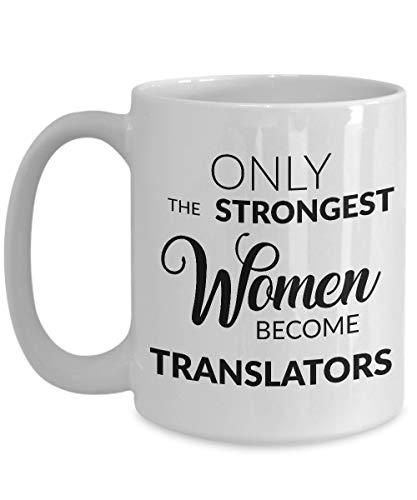 N\A Taza de traductor Regalos de traductor: Solo Las Mujeres más Fuertes se convierten en traductoras Taza de café Taza de té de cerámica