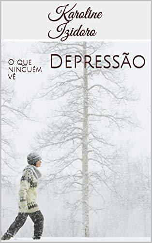 Depressão : Oque ninguém vê (A vida de Becca Livro 1)