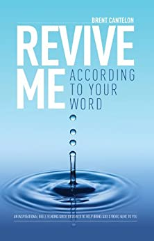 Revive Me According to Your Word by [Brent Cantelon]