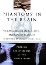 Phantoms in the Brain: Probing the Mysteries of the Human Mind by V. S. Ramachandran (1998-08-19)