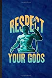 Respect Your Gods: Funny Blank Lined Greek Mythology Journal Notebook, Graduation Appreciation Gratitude Thank You Souvenir Gag Gift, Novelty Cute Graphic 110 Pages